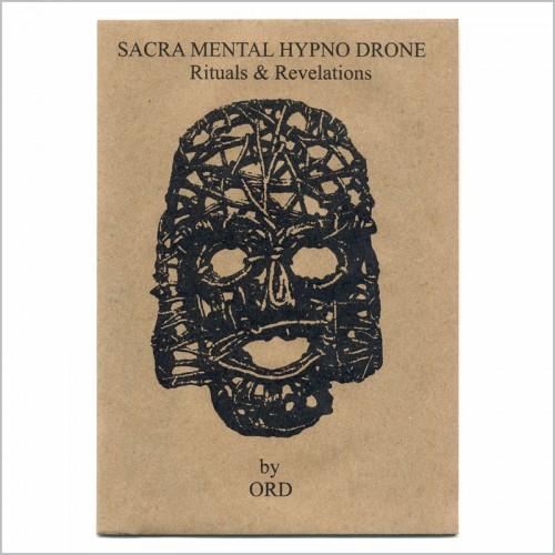 ORD – Sacra Mental Hypno Drone: Rituals & Revelations CD