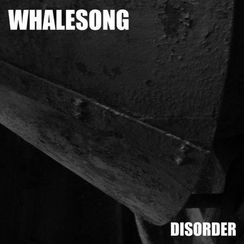 WHALESONG - Disorder CD