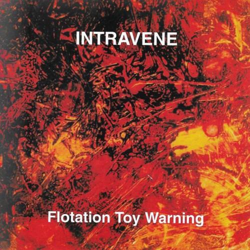 INTRAVENE - Flotation Toy Warning CD