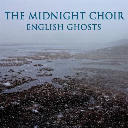 THE MIDNIGHT CHOIR - English Ghosts 2CD