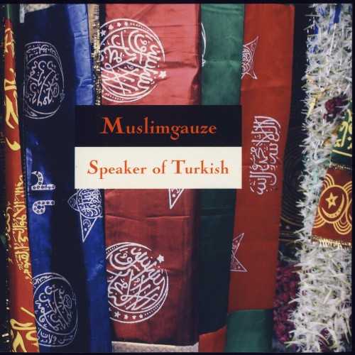 MUSLIMGAUZE - Speakers of Turkish CD