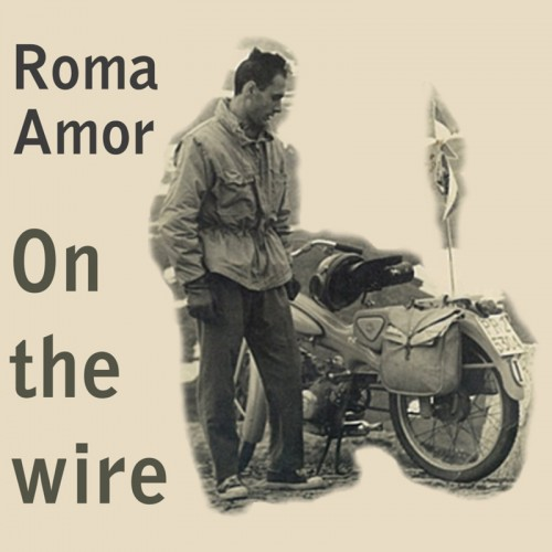 ROMA AMOR 'On The Wire' CD