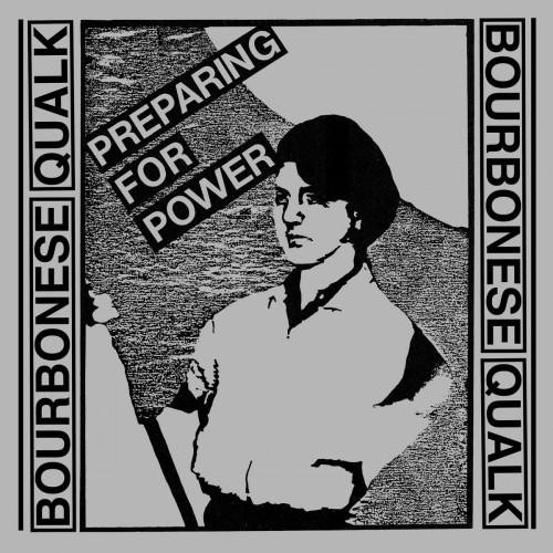 BOURBONESE QUALK - Preparing For Power CD