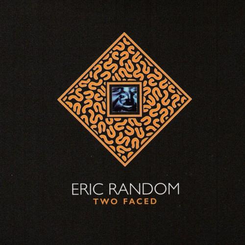 ERIC RANDOM - Two Faced CD
