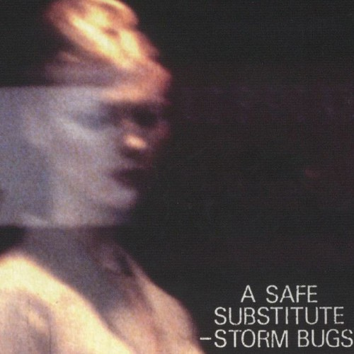 STORM BUGS - A Safe Substitute CD