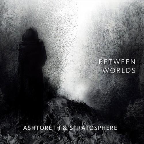 ASHTORETH & STRATOSPHERE 'Between Worlds' CD