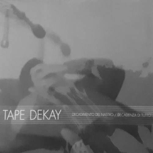 TAPE DEKAY– Decadimento Del Nastro - Decadenza Di Tutto CD