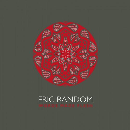 ERIC RANDOM - Words Made Flesh CD