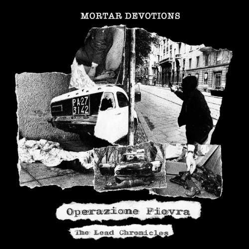 MORTAR DEVOTIONS - Operazione Piovra: The Lead Chronicles CD