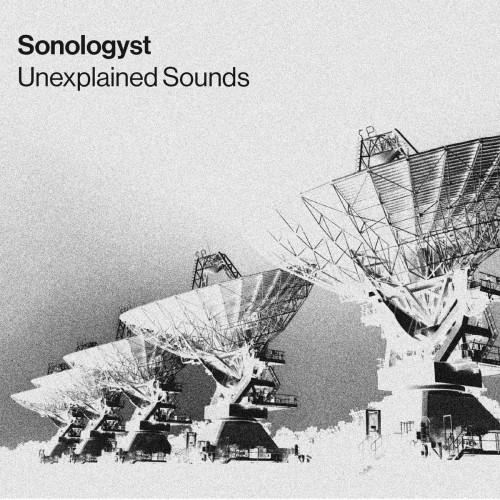 SONOLOGYST - Unexplained Sounds (new edition) CD