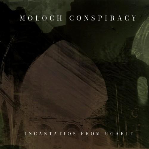 MOLOCH CONSPIRACY - Incantatios from Ugarit CDR