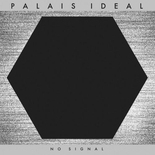 PALAIS IDEAL 'No Signal' CD