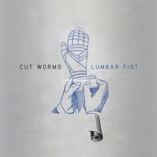 CUT WORMS - Lumbar Fist CD