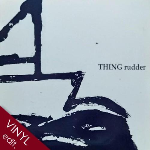 THING - Rudder LP