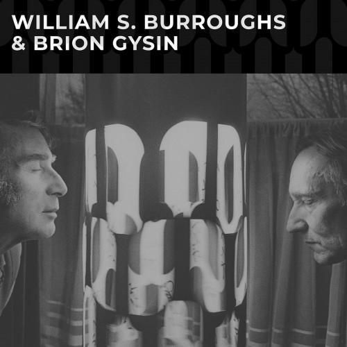 William S. Burroughs & Brion Gysin  -  William S....