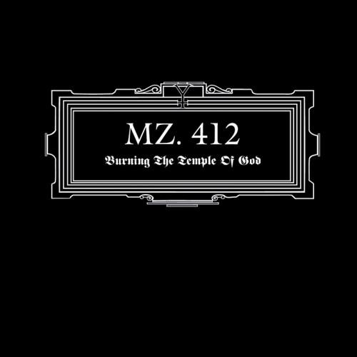 MZ. 412 'Burning The Temple Of God' CD
