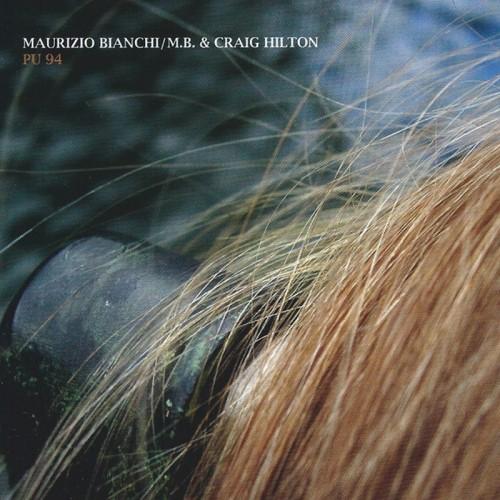 MAURIZIO BIANCHI & CRAIG HILTON – PU 94 CD