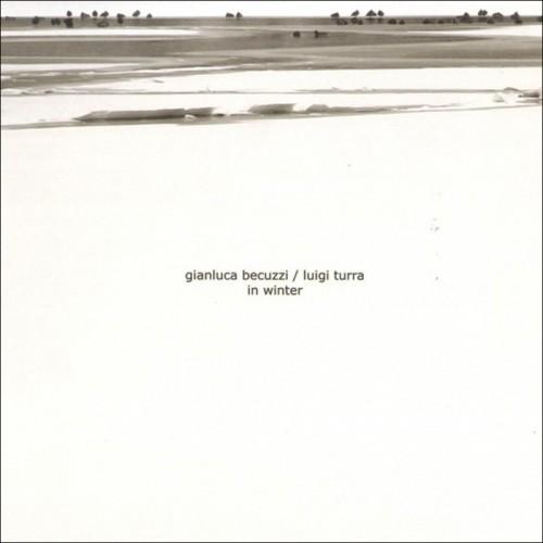 Gianluca Becuzzi / Luigi Turra - In Winter CD