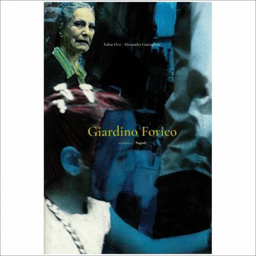 FABIO ORSI | ALESSANDRA GUTTAGLIERE - Giardino Forico...