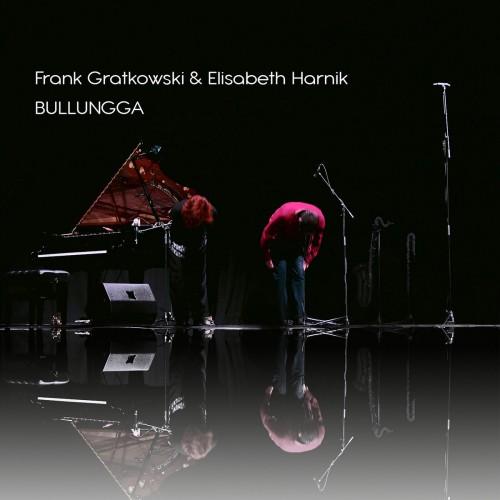 FRANK GRATKOWSKI & ELISABETH HARNIK - Bullungga CD