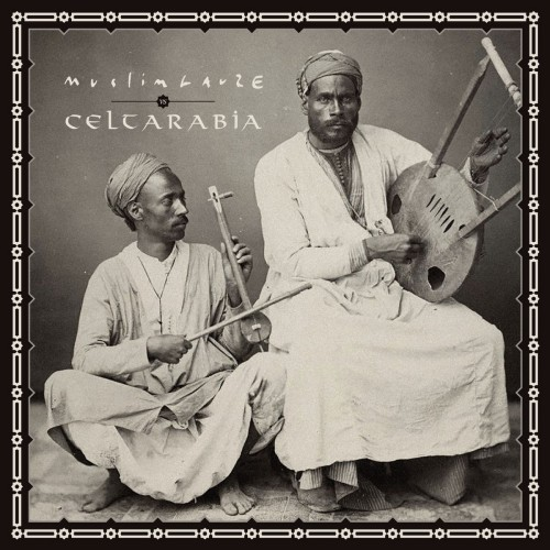 MUSLIMGAUZE vs CELTARABIA  - Muslimgauze vs Celtarabia  CD